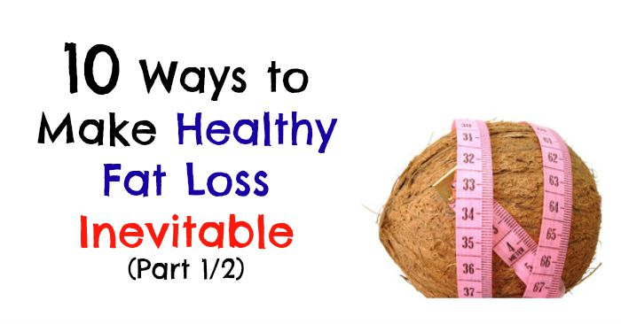 fwfl_blog_10 ways to make healthy fat loss inevitable part 1