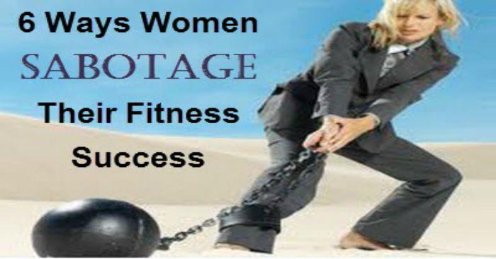 fwfl_blog_6 ways sabotage their fitness success