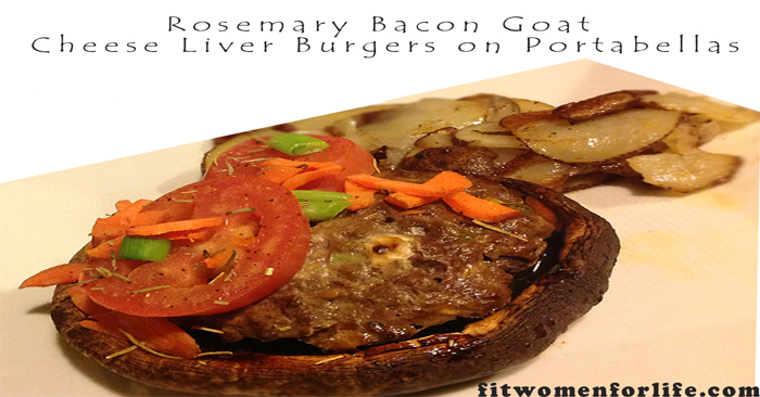 Rosemary Bacon Goat Cheese Liver Burgers on Portabellas_700x366