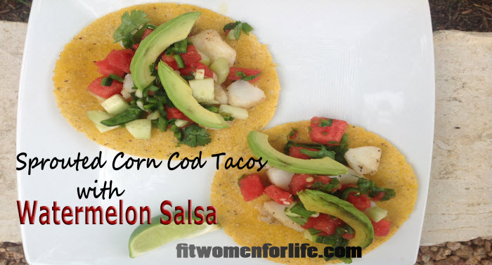 fwfl_recipe_sprouted corn wild-caught cod tacos withWatermelon Salsa