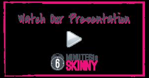 6minutestoskinny_video
