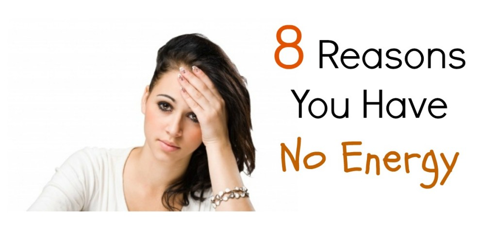 fwfl_blog_8 reasons you have no energy