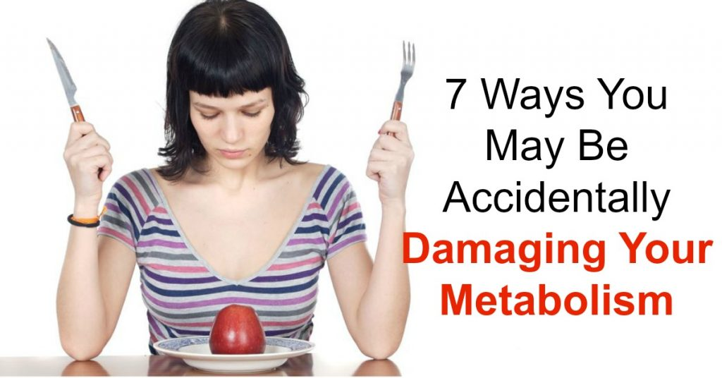 7 Ways You May Be Accidentally Damaging Your Metabolism