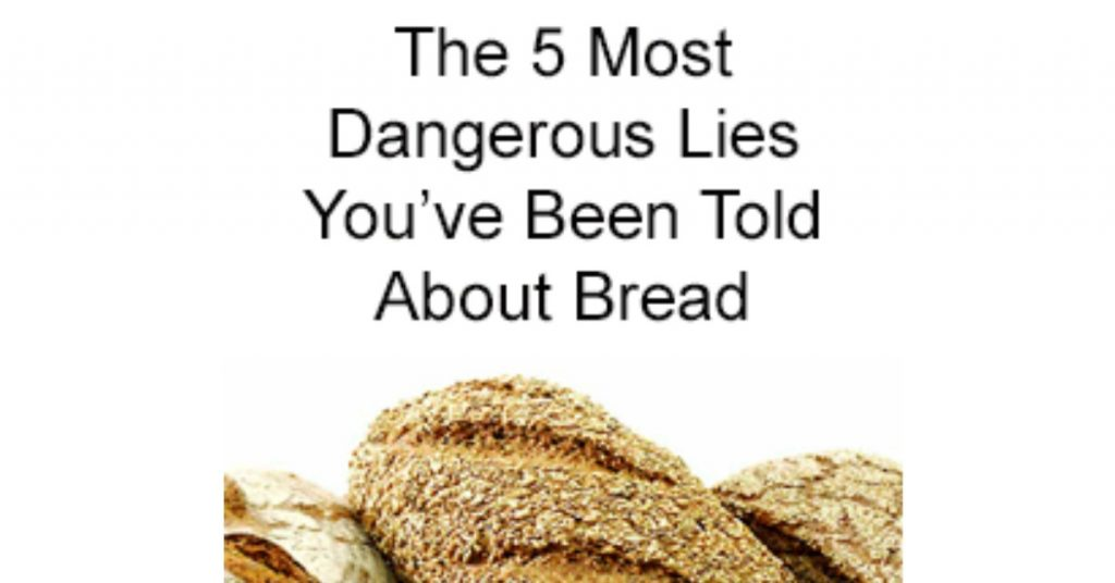 5 dangerous lies you've been told about bread