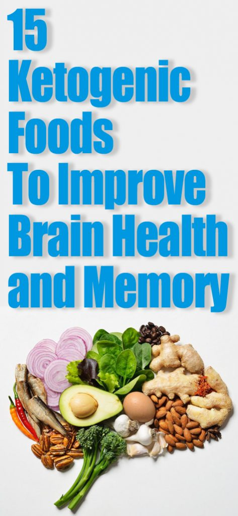 15 Ketogenic Foods To Improve Brain Health and Memory
