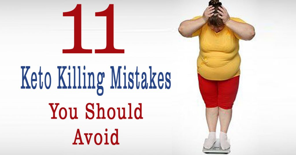 11 Keto Killing Mistakes You Should Avoid